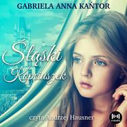 okładka Śląski Kopciuszek, Audiobook | Gabriela Anna Kańtor