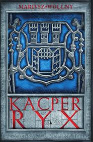 okładka Kacper Ryx. , Ebook | Mariusz Wollny