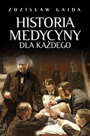 okładka Historia medycyny dla każdego, Ebook | Gajda Zdzisław