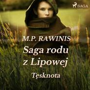 okładka Saga rodu z Lipowej 18: Tęsknota, Audiobook | Marian Piotr Rawinis