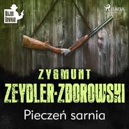 okładka Pieczeń sarnia, Audiobook | Zygmunt Zeydler-Zborowski