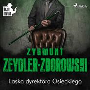okładka Laska dyrektora Osieckiego, Audiobook | Zygmunt Zeydler-Zborowski