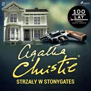 okładka Strzały w Stonygates, Audiobook | Agata Christie