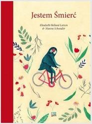 okładka Jestem śmierć, Książka | Larsen Elisabeth Helland, Marine Schneider