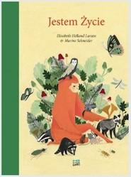 okładka Jestem Życie, Książka | Larsen Elisabeth Helland, Marine Schneider