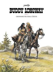 okładka Buddy Longway 1 Chinook na całe życie, Książka | Derib