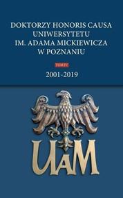 okładka Doktorzy honoris causa Uniwersytetu im. Adama Mickiewicza w Poznaniu Tom IV: 2001-2019, Książka |
