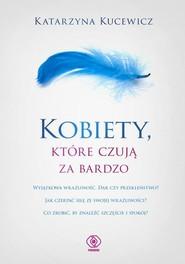 okładka Kobiety które czują za bardzo, Książka | Kucewicz Katarzyna