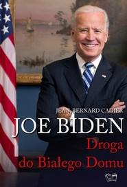 okładka Joe Biden Droga do Białego Domu, Książka |