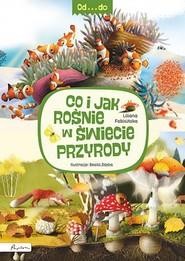okładka Od...do. Co i jak rośnie w świecie przyrody, Książka | Liliana Fabisińska