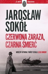okładka Czerwona zaraza, czarna śmierć, Książka | Jarosław Sokół