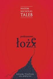 okładka Prokrustowe łoże Aforyzmy filozoficzne oraz praktyczne, Książka | Nassim Nicholas  Taleb