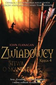 okładka Zwiadowcy 4 Bitwa o Skandię, Książka   John Flanagan