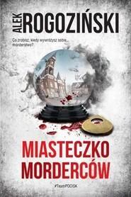 okładka Miasteczko morderców Róża Krull na tropie Tom 4, Książka   Alek Rogoziński