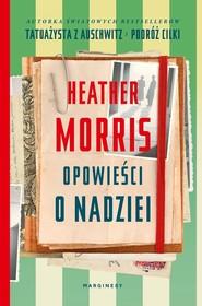 okładka Opowieści o nadziei, Książka | Heather  Morris