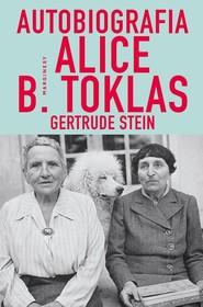 okładka Autobiografia Alice B. Toklas, Książka | Gertrude Stein