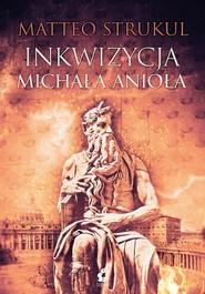 okładka Inkwizycja Michała Anioła, Książka | Strukul Matteo