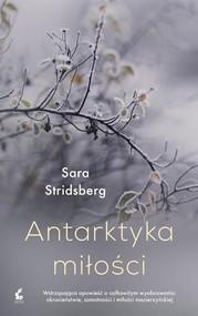 okładka Antarktyka miłości, Książka   Stridsberg Sara