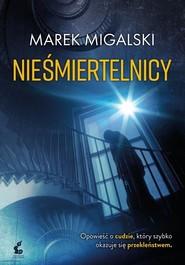 okładka Nieśmiertelnicy, Książka | Marek Migalski