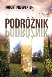 okładka Podróżnik, Książka   Prospektor Robert
