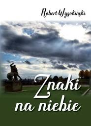 okładka Znaki na niebie, Książka   Wysokiński Robert