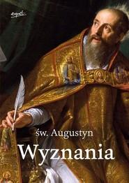okładka Wyznania, Książka | Augustyn z Hippony św.