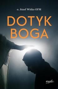 okładka Dotyk Boga, Książka | Józef  Witko