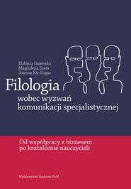 okładka Filologia wobec wyzwań komunikacji specjalistycznej, Książka | Elżbieta Gajewska, Magdalena Sowa, Joanna Kic-Drgas