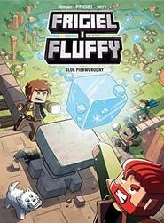 okładka Blok pierworodny Frigiel i Fluffy Tom 3, Książka   Frigiel Frigiel, Jean-Christophe Derrien