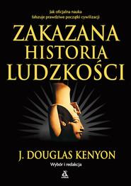 okładka Zakazana historia ludzkości, Książka | Douglas J. Kenyon