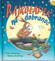okładka Bajkołapek na dobranoc wyd.2/2021, Książka   Docherty Helen
