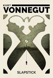 okładka Slapstick albo nigdy więcej samotności!, Książka   Kurt Vonnegut