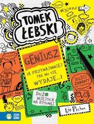 okładka Tomek Łebski Tom 10 Geniusz a przynajmniej tak mu się tylko wydaje 10, Książka   Pichon Liz