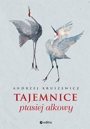 okładka Tajemnice ptasiej alkowy, Książka | Kruszewicz Andrzej
