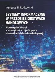 okładka Systemy informacyjne w przedsiębiorstwach handlowych, Książka | Ireneusz P. Rutkowski
