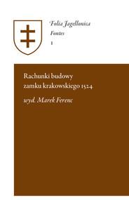 okładka Rachunki budowy zamku krakowskiego 1524, Książka | Ferenc Marek