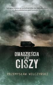 okładka Dwadzieścia lat ciszy, Książka | Przemysław Wilczyński
