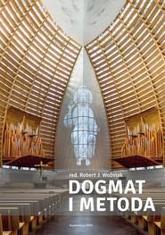 okładka Dogmat i metoda, Książka   Robert J. Woźniak