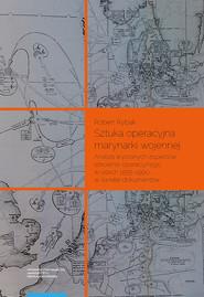 okładka Sztuka operacyjna marynarki wojennej Analiza wybranych aspektów szkolenia operacyjnego, Książka | Rybak Robert
