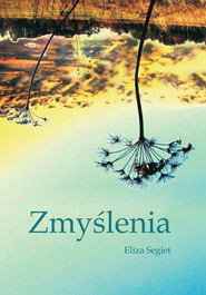 okładka Zmyślenia, Ebook | Eliza Segiet