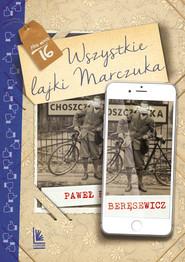 okładka Wszystkie lajki Marczuka, Ebook | Paweł Beręsewicz