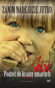okładka Zanim nadejdzie jutro. Tom 1. Podróż do krainy umarłych, Ebook | Joanna Jax