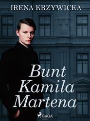 okładka Bunt Kamila Martena, Ebook | Irena Krzywicka
