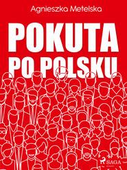 okładka Pokuta po polsku, Ebook | Agnieszka Metelska