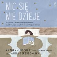 okładka Nic się nie dzieje, Audiobook | Nicolai Kathryn