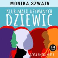 okładka Klub Mało Używanych Dziewic, Audiobook | Monika Szwaja