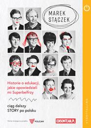 okładka Historie o edukacji, jakie opowiedzieli mi Superbelfrzy, Ebook | Marek Stączek