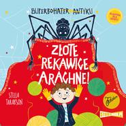 okładka Superbohater z antyku. Tom 3. Złote rękawice Arachne!, Audiobook | Stella Tarakson