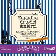okładka Zagadka drugiej śmierci, Audiobook | Karolina Morawiecka