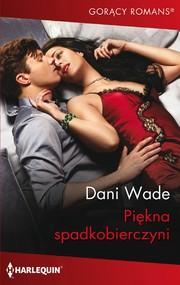 okładka Piękna spadkobierczyni, Ebook | Dani Wade